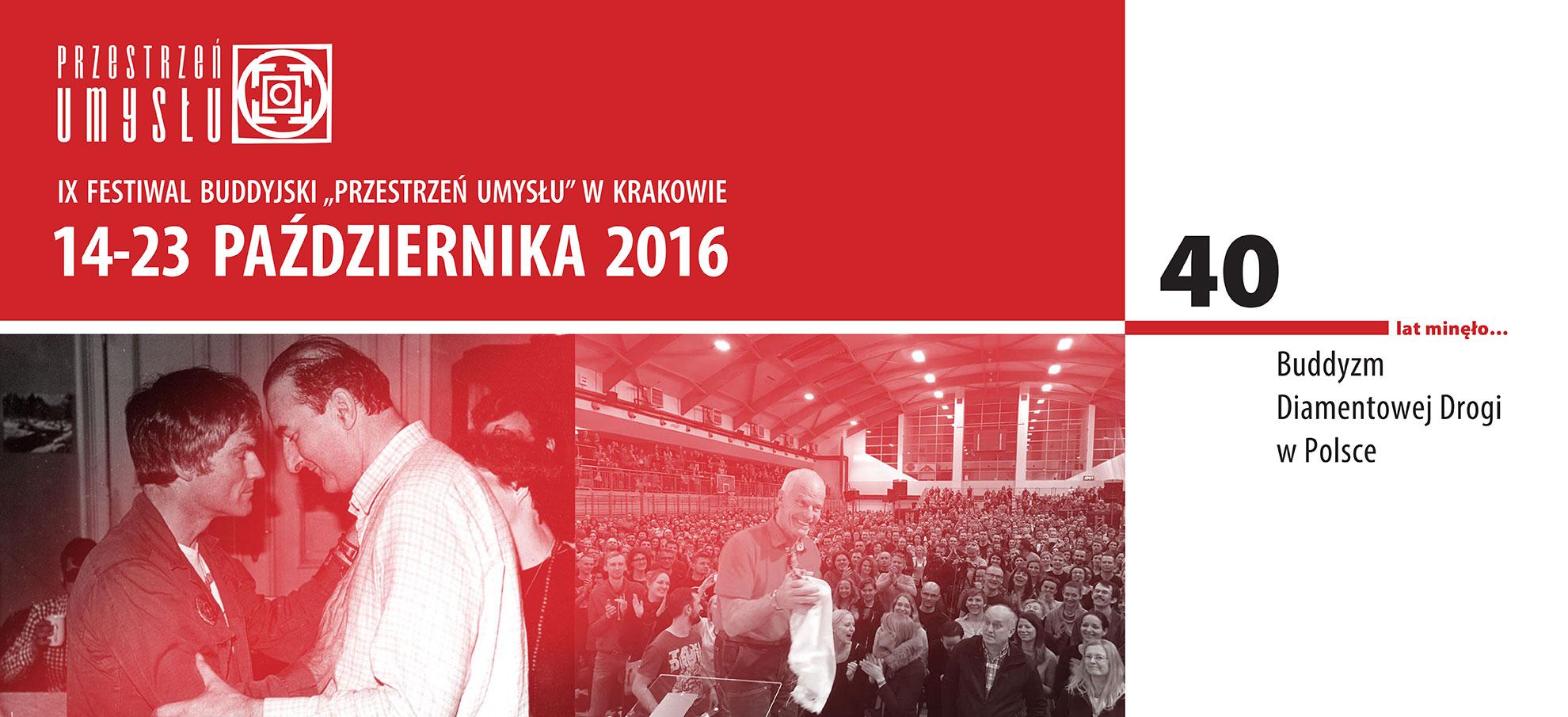 """IX Festiwal Buddyjski """"Przestrzeń Umysłu"""" w Krakowie 14-23 października 2016 40 lat minęło… Buddyzm Diamentowej Drogi w Polsce"""